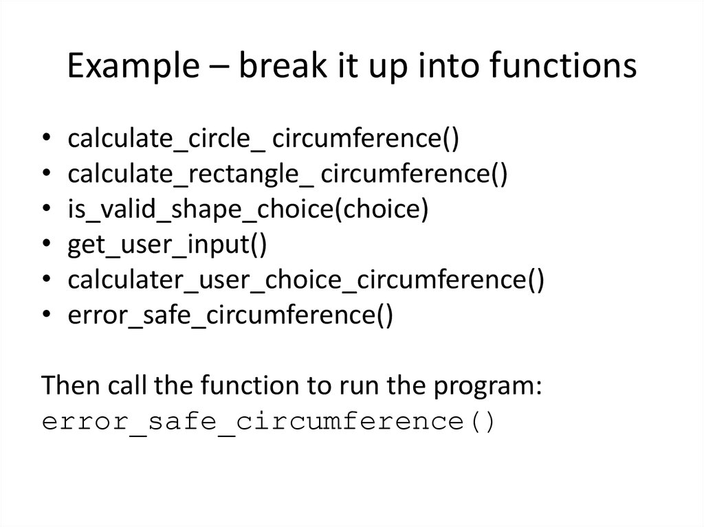 Example – break it up into functions