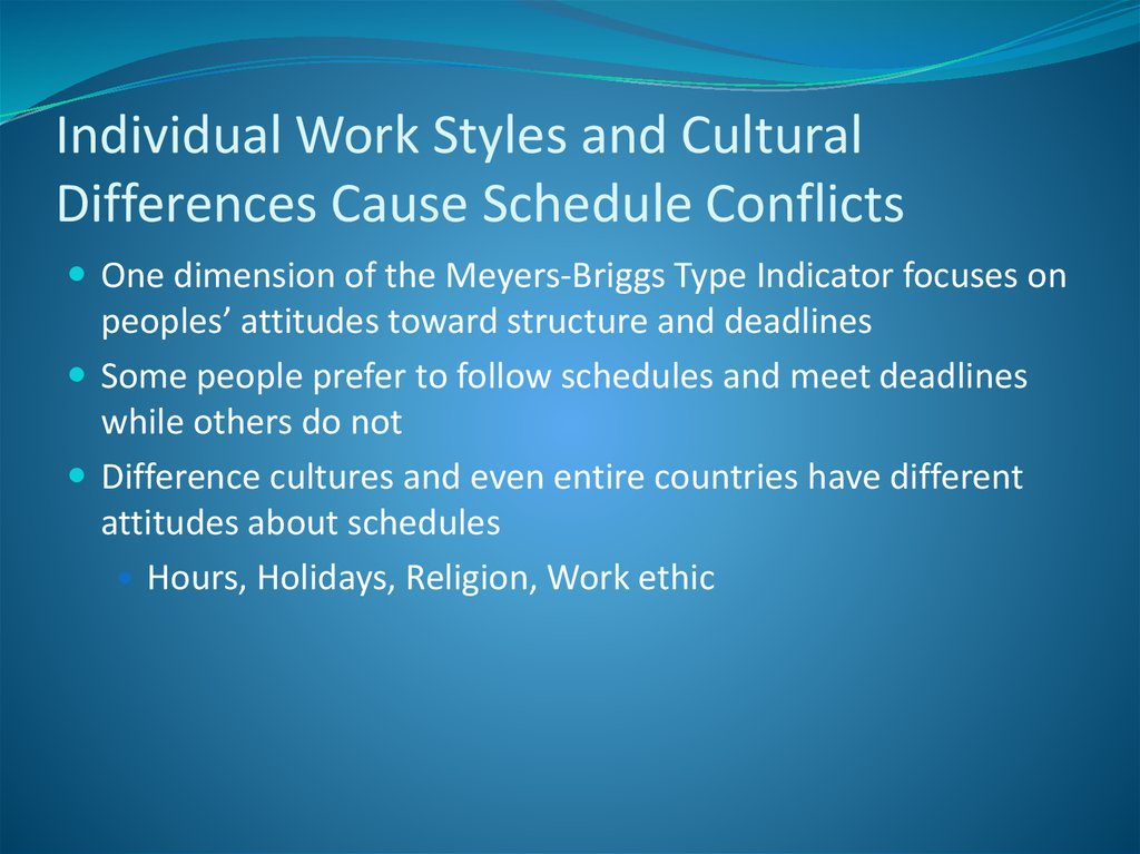 Individual Work Styles and Cultural Differences Cause Schedule Conflicts