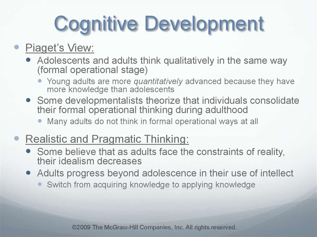 cognitive development during late adulthood Changes that occur in relation to cognitive processes generally, during the stage of late c t (2008) physical and cognitive development in late adulthood.