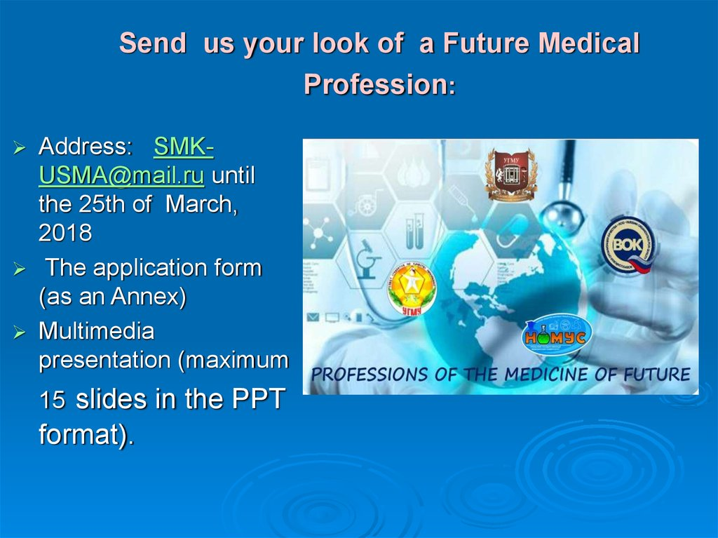 Send us your look of a Future Medical Profession: