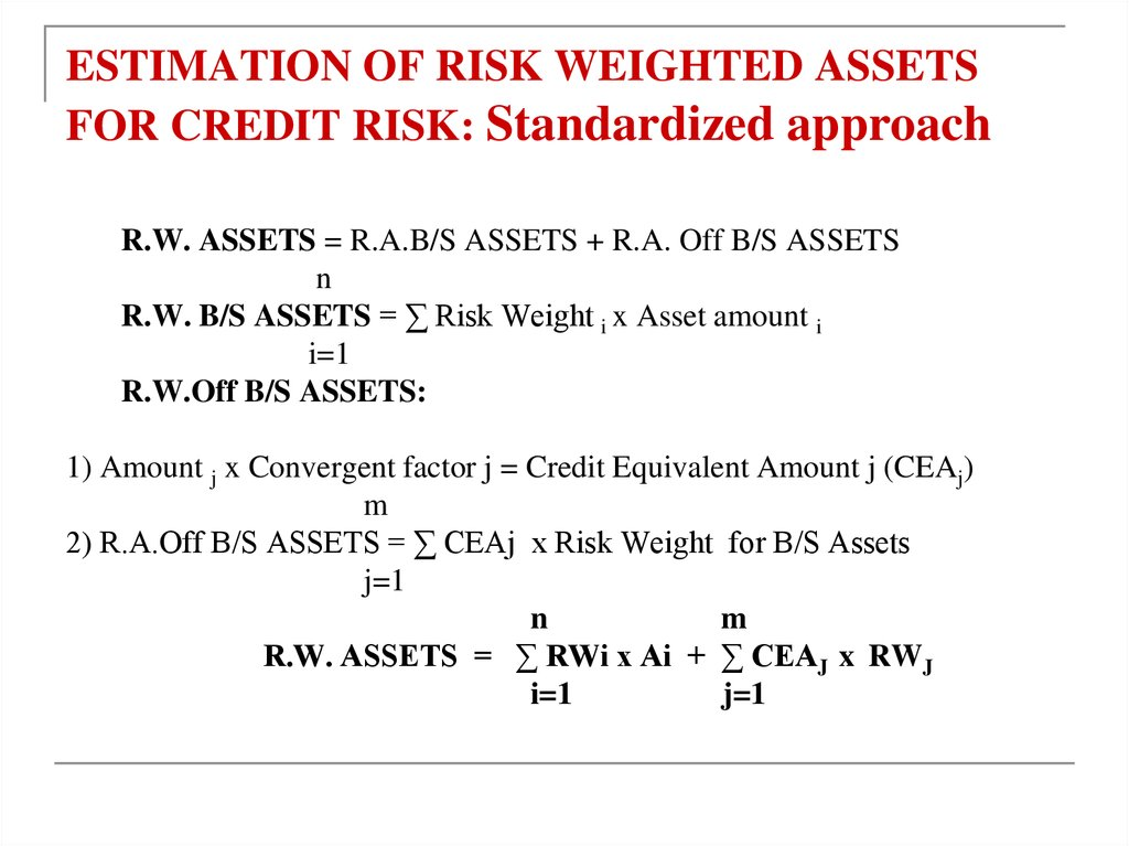 ESTIMATION OF RISK WEIGHTED ASSETS FOR CREDIT RISK: Standardized approach