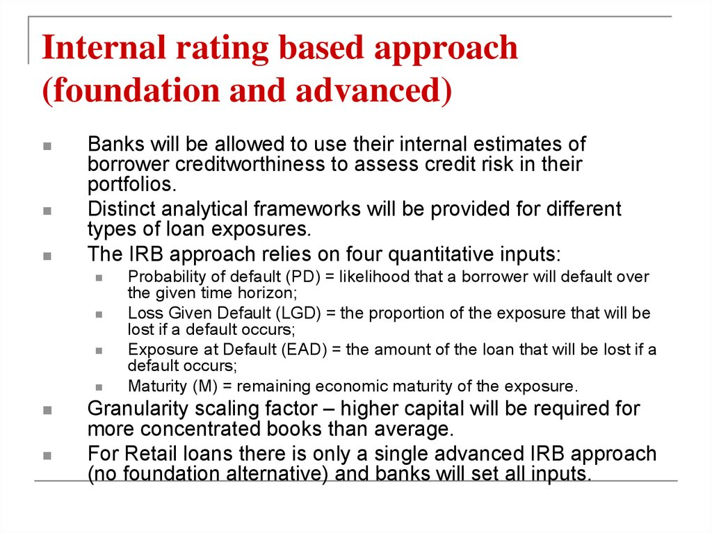 Internal rating based approach (foundation and advanced)