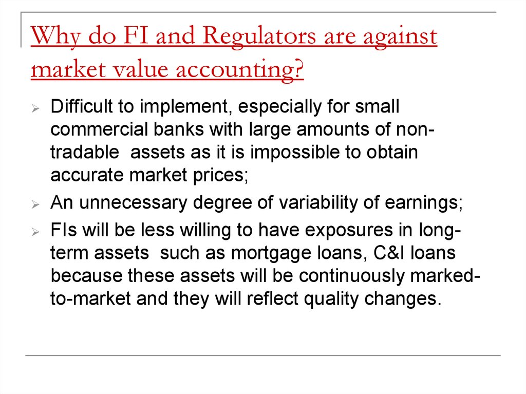 Why do FI and Regulators are against market value accounting?