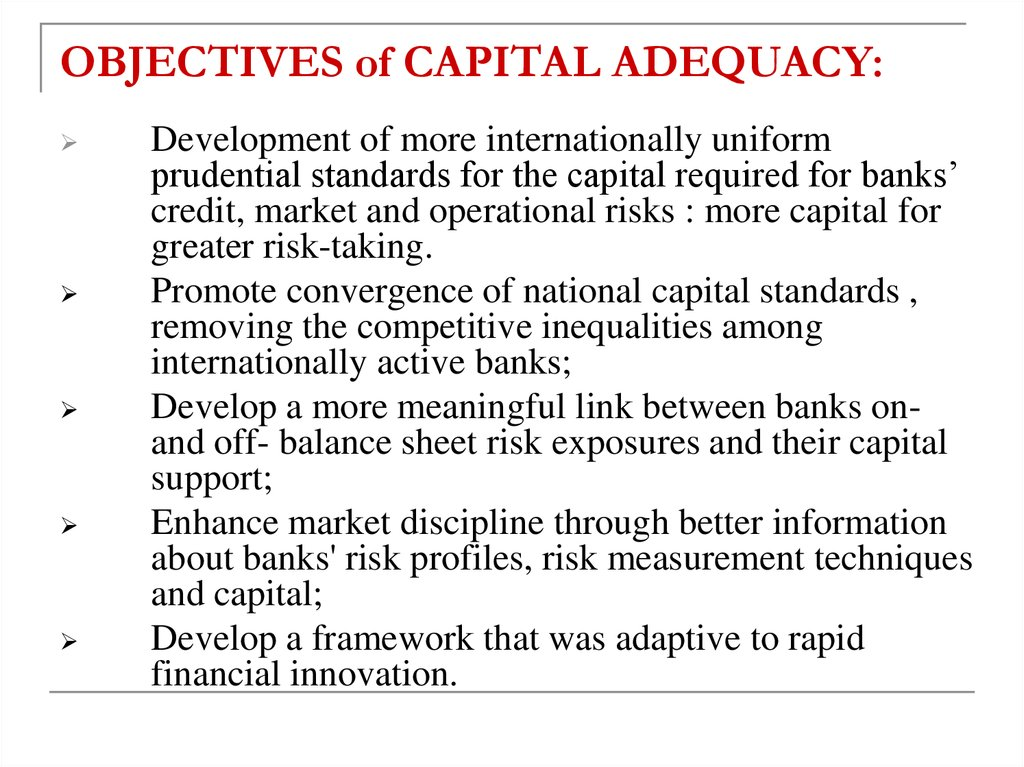 OBJECTIVES of CAPITAL ADEQUACY: