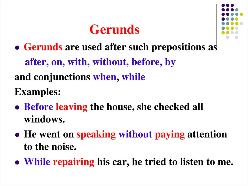 why we use gerund in english Improve your language skills and learn to distinguish between gerunds and infinitives with this reference chart for non-native english speakers verbs that are followed by other verbs can take either the gerund or the infinitive a gerund is a verb ending in ing that functions as a noun.