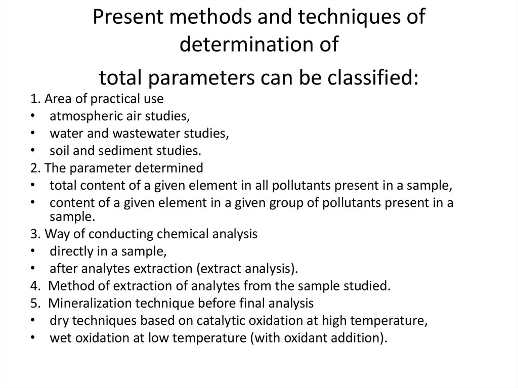 Present methods and techniques of determination of total parameters can be classified: