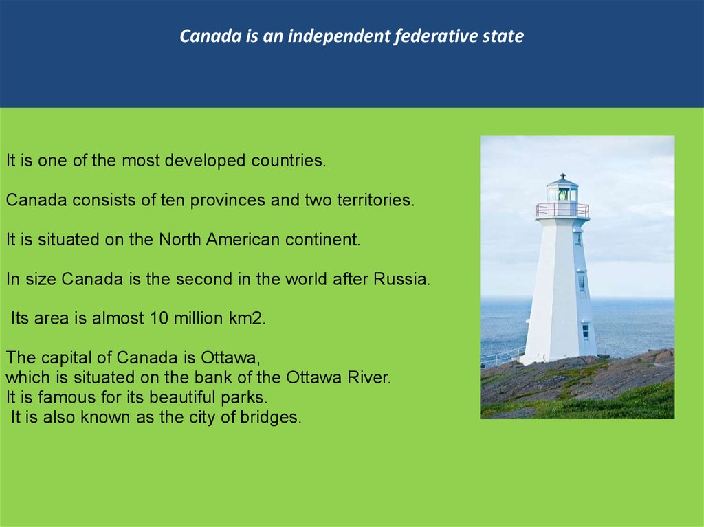 Canada is an independent federative state