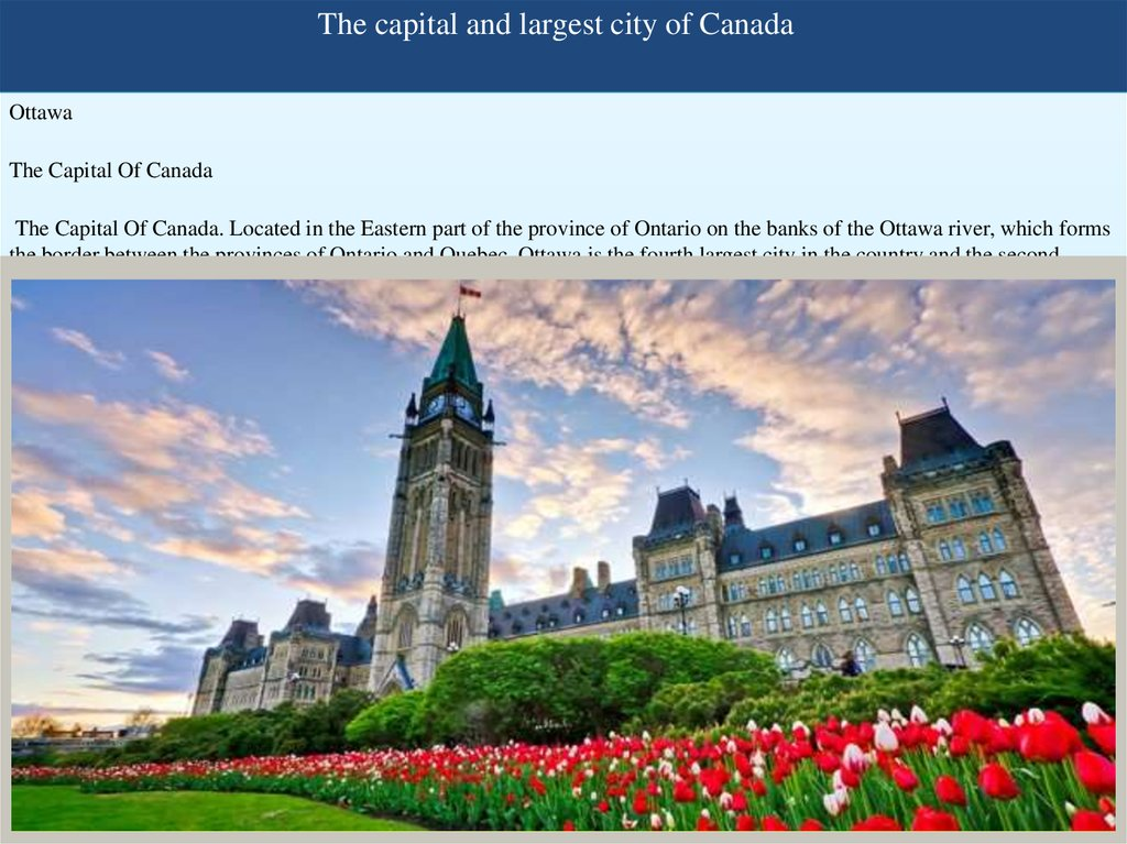 The capital and largest city of Canada