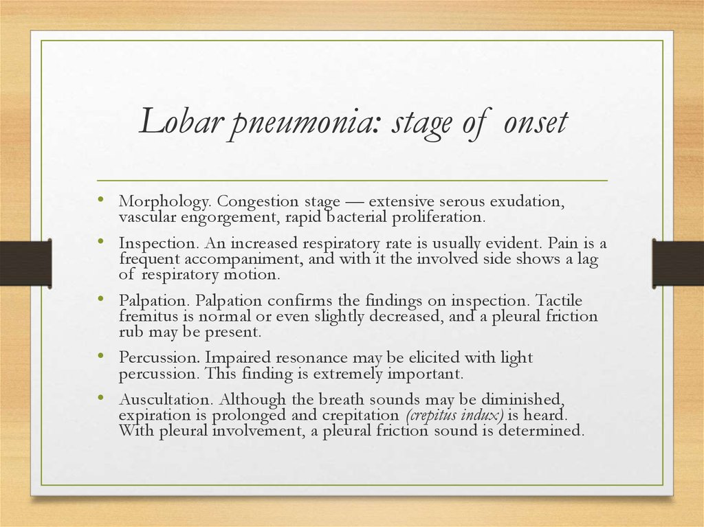 Lobar pneumonia: stage of onset