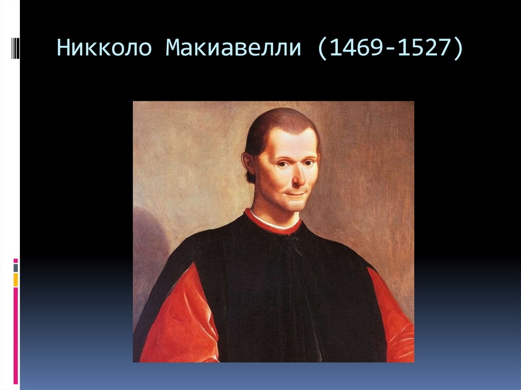 the works and views of nicol machiavelli 1469 1527