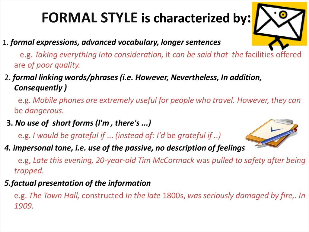 FORMAL STYLE is characterized by: