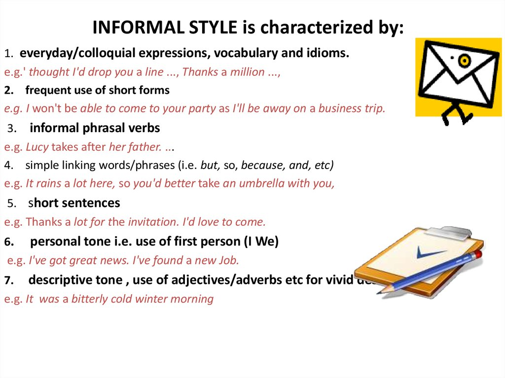 INFORMAL STYLE is characterized by: