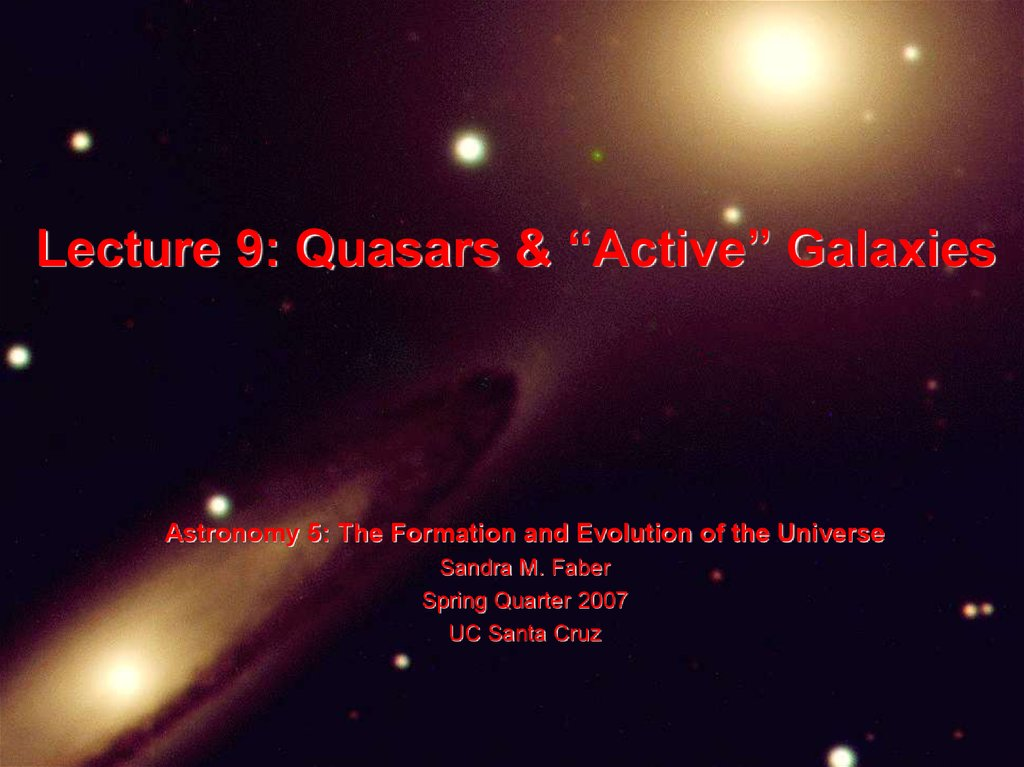 "Lecture 9: Quasars & ""Active"" Galaxies"