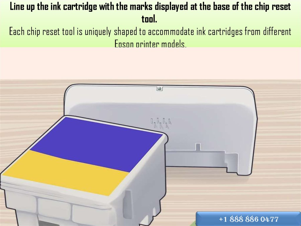 Line up the ink cartridge with the marks displayed at the base of the chip reset tool.  Each chip reset tool is uniquely shaped
