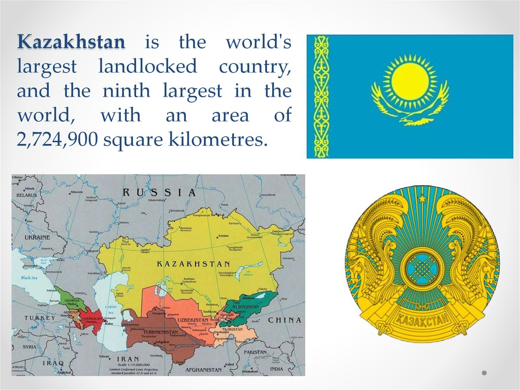 Kazakhstan is the world's largest landlocked country, and the ninth largest in the world, with an area of 2,724,900 square