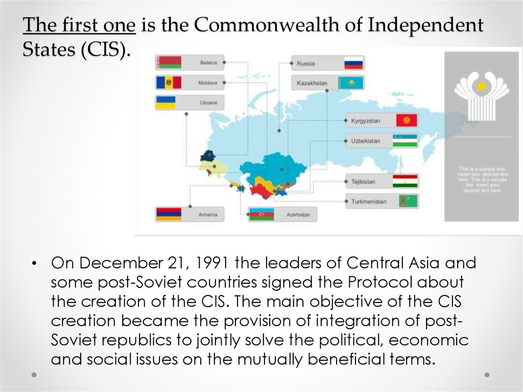 The first one is the Commonwealth of Independent States (CIS).