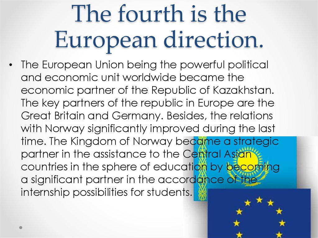 The fourth is the European direction.