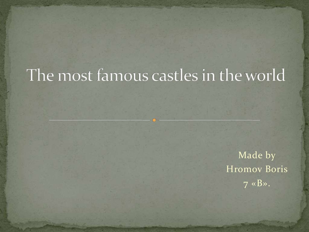 The most famous castles in the world