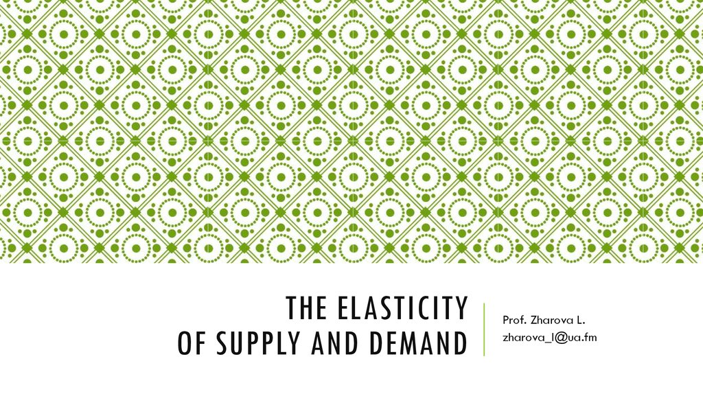 The Elasticity of supply and demand