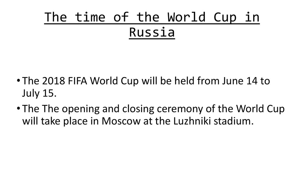 The time of the World Cup in Russia