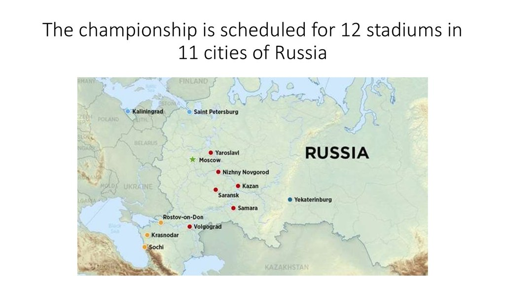 The championship is scheduled for 12 stadiums in 11 cities of Russia