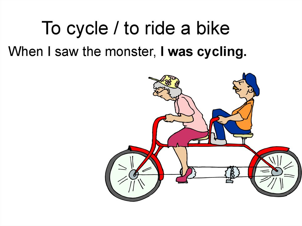 To cycle / to ride a bike