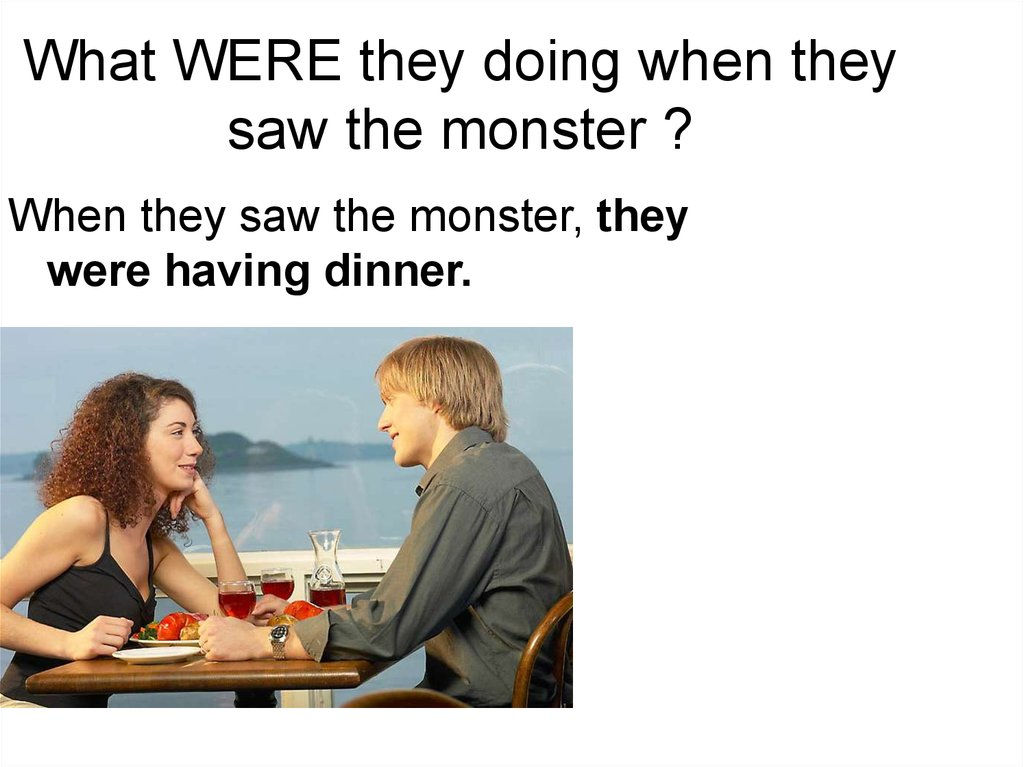What WERE they doing when they saw the monster ?