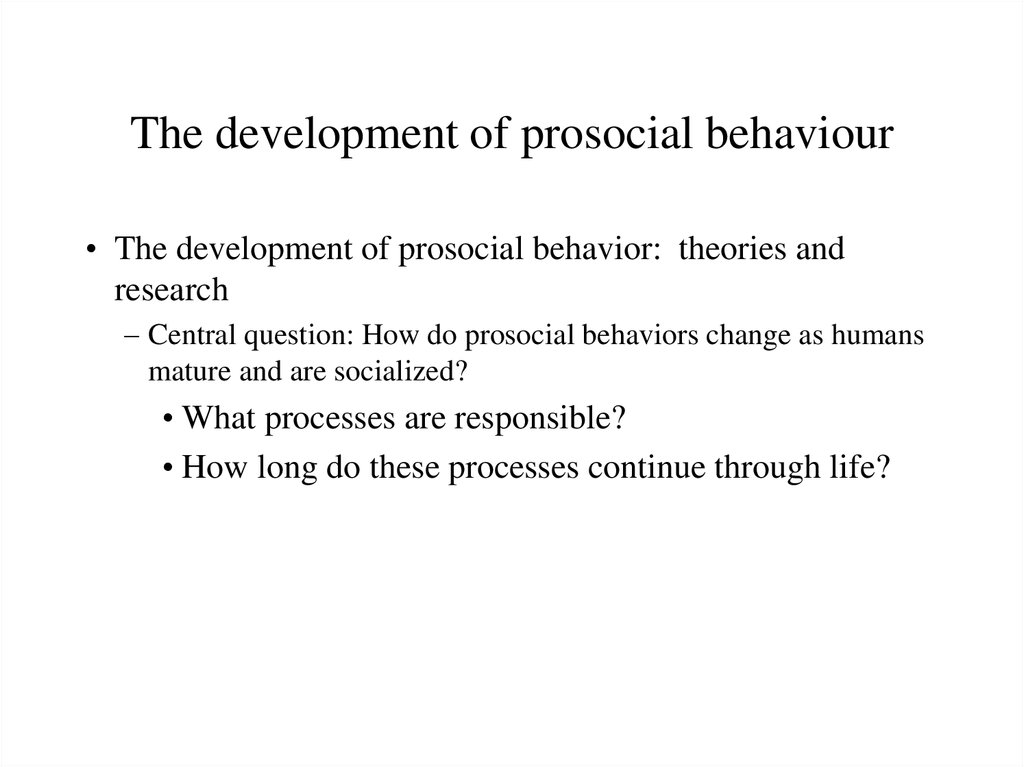 The development of prosocial behaviour