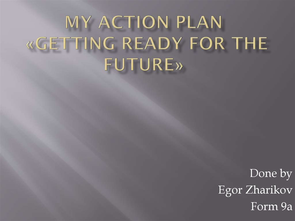 Project My action plan «Getting ready for the future»