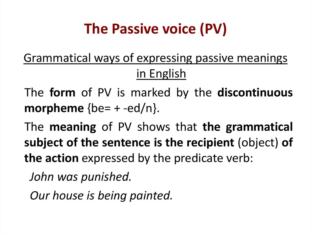 The Passive voice (PV)