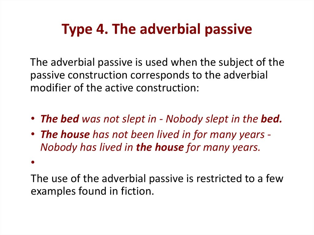 Type 4. The adverbial passive