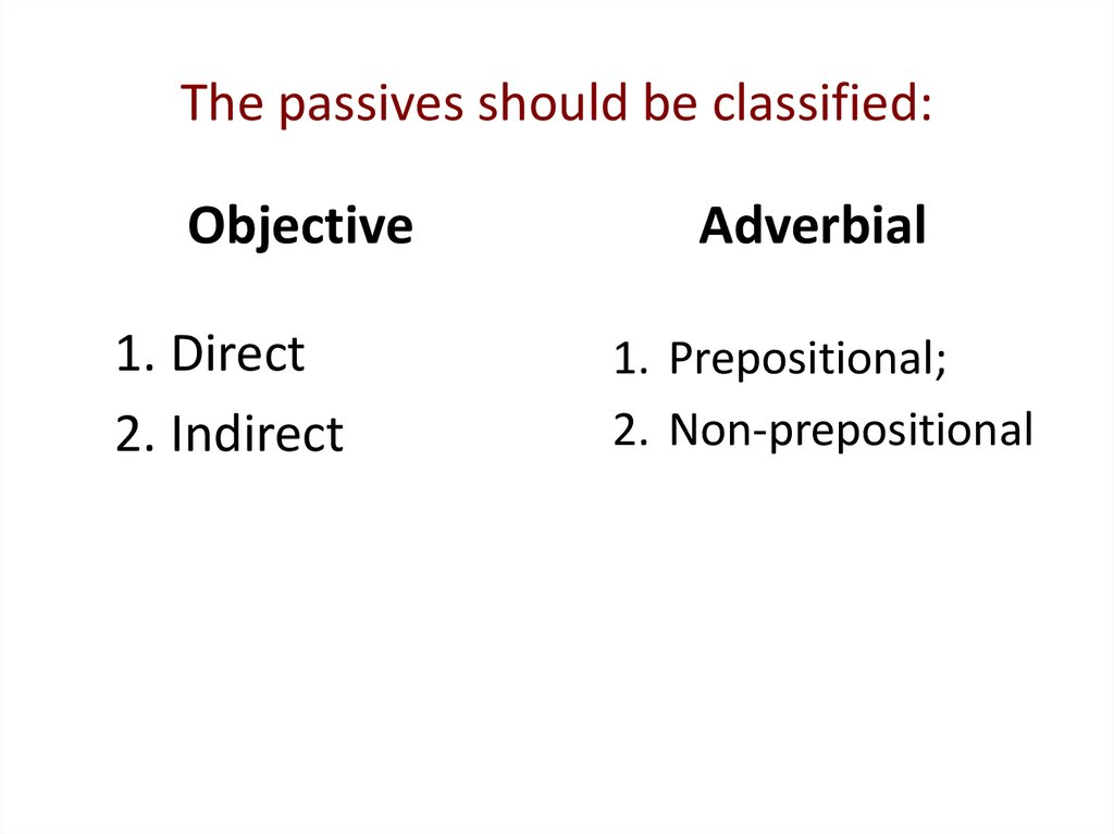 The passives should be classified: