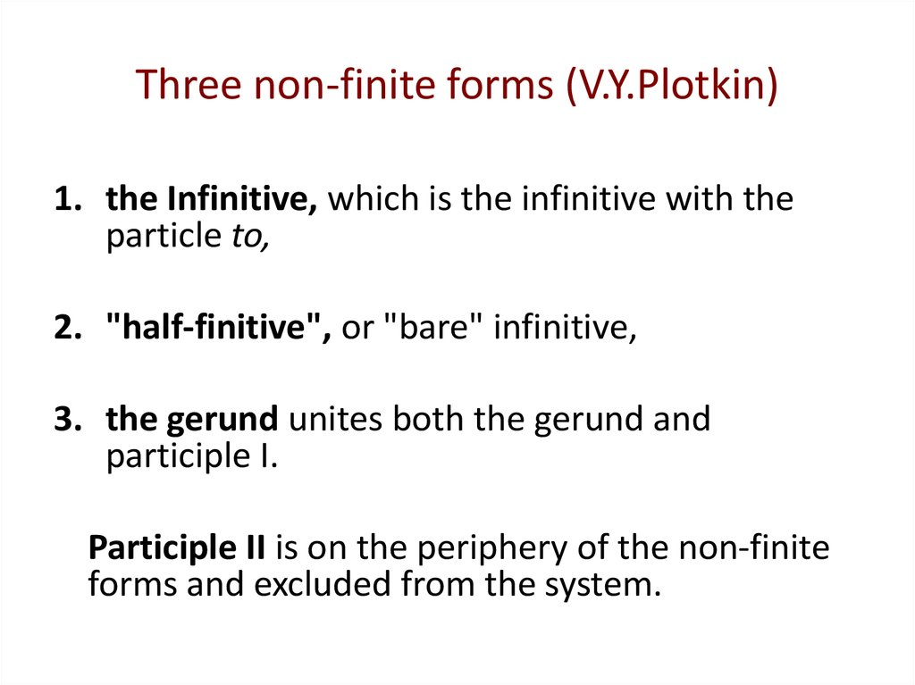 Three non-finite forms (V.Y.Plotkin)