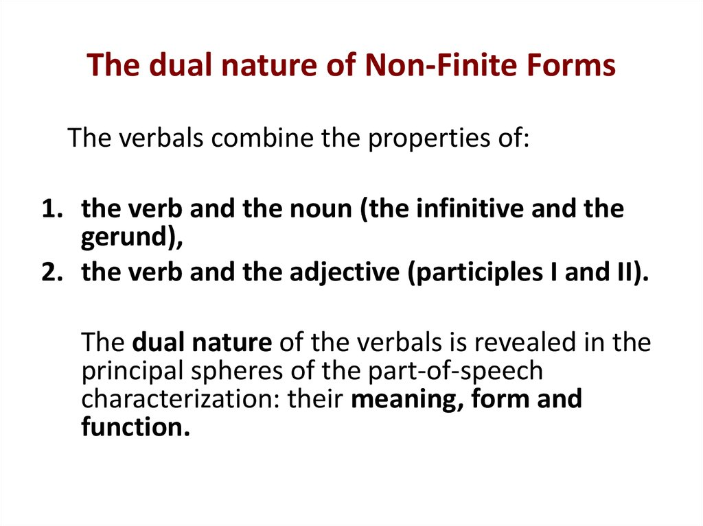 The dual nature of Non-Finite Forms