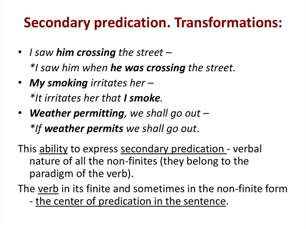 Secondary predication. Transformations: