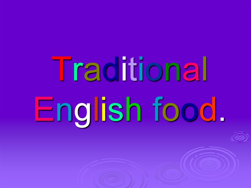 Traditional English food.