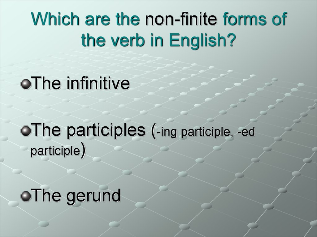 Which are the non-finite forms of the verb in English?