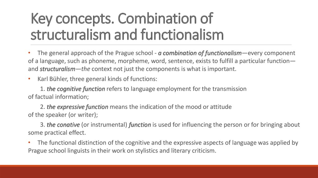 Key concepts. Combination of structuralism and functionalism