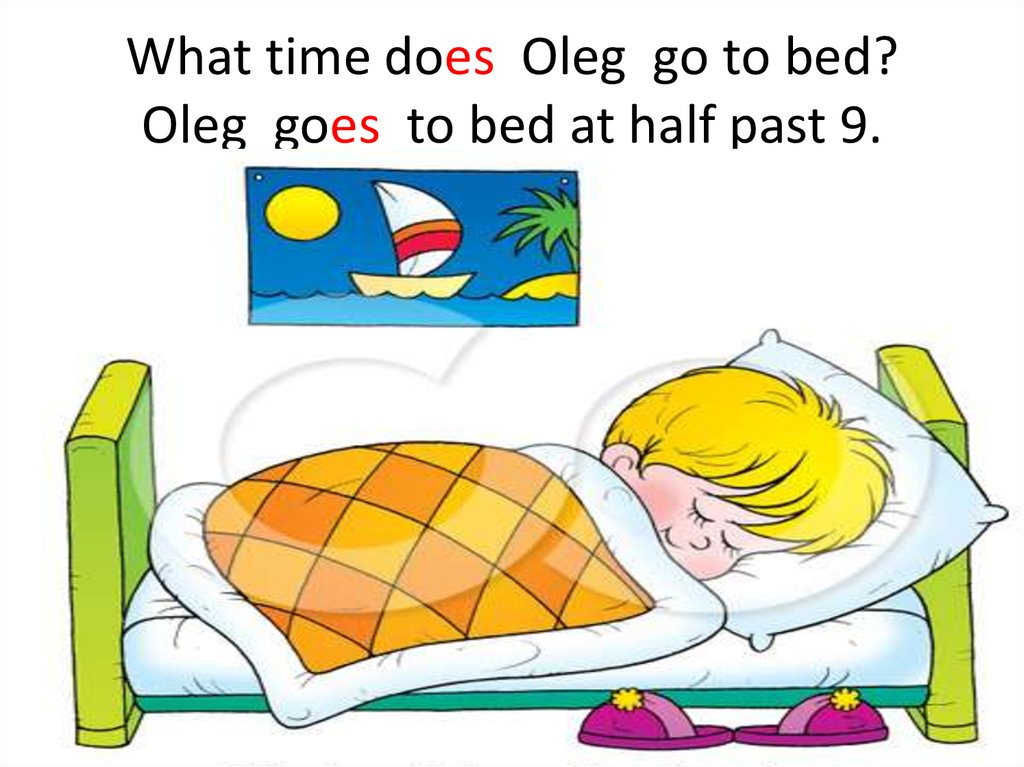 What time does Oleg go to bed? Oleg goes to bed at half past 9.