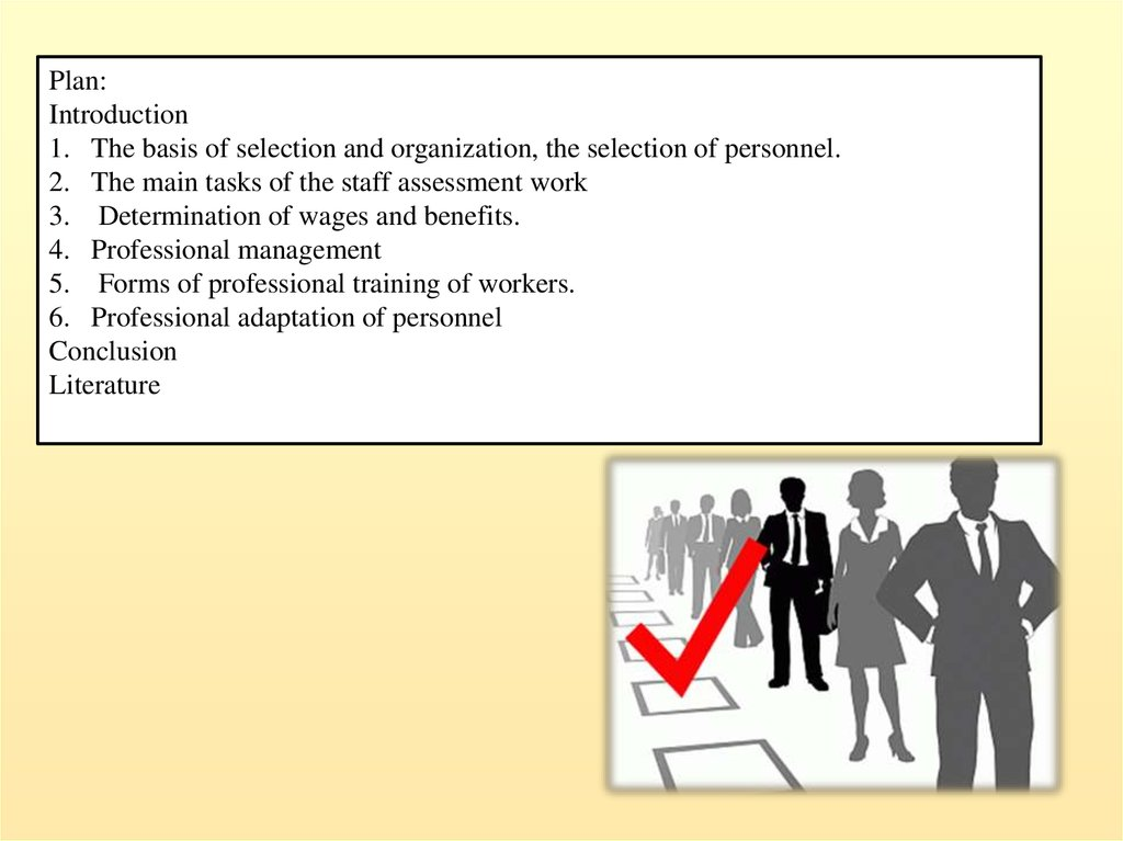 Selection and arrangement, selection of staff, definition of salary