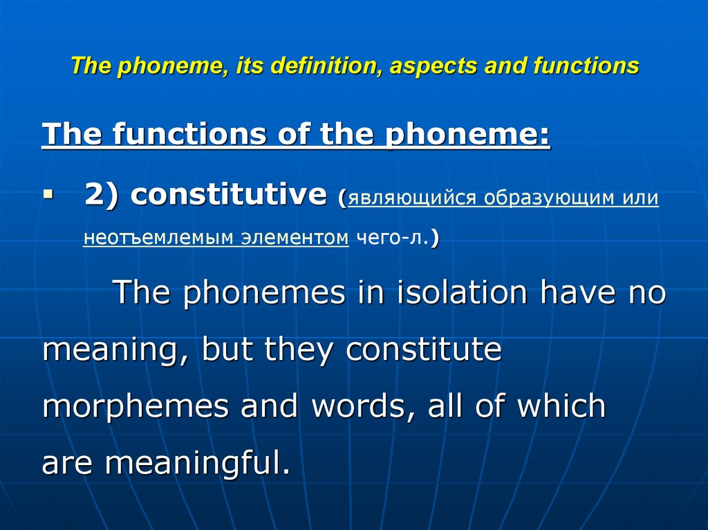 The phoneme, its definition, aspects and functions
