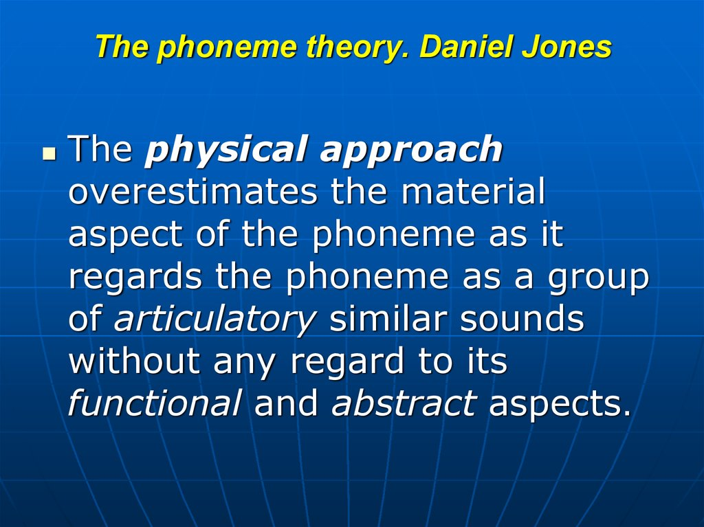 The phoneme theory. Daniel Jones