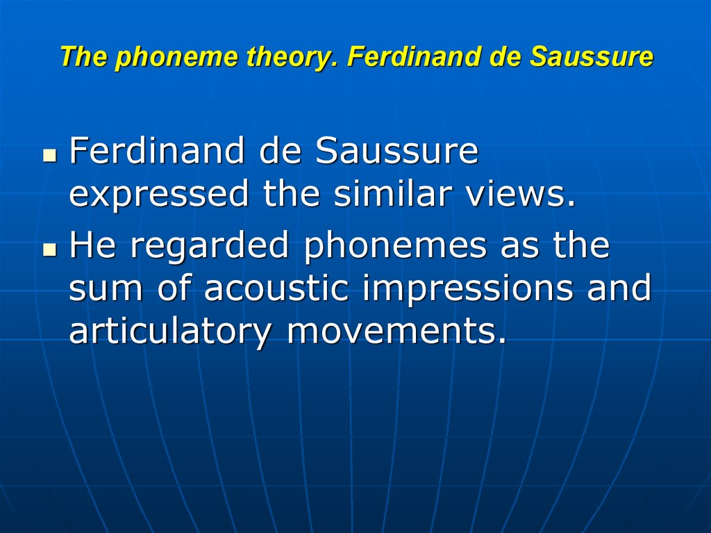 The phoneme theory. Ferdinand de Saussure