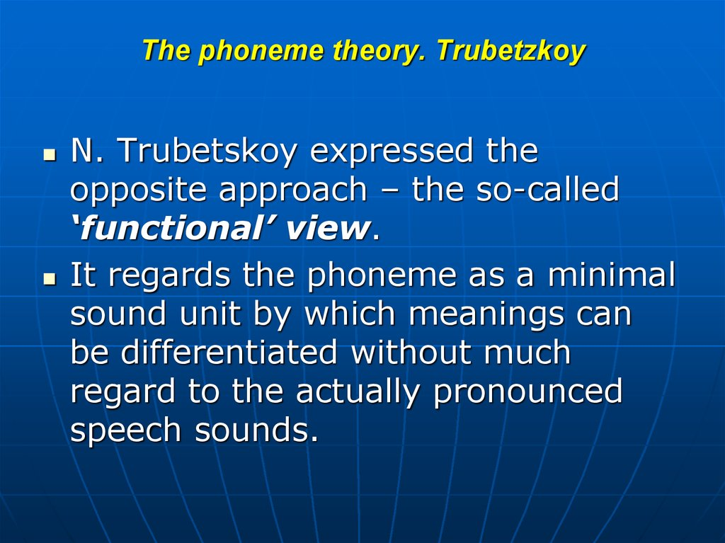 The phoneme theory. Trubetzkoy