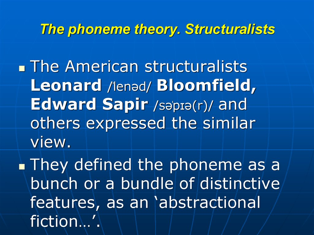 The phoneme theory. Structuralists
