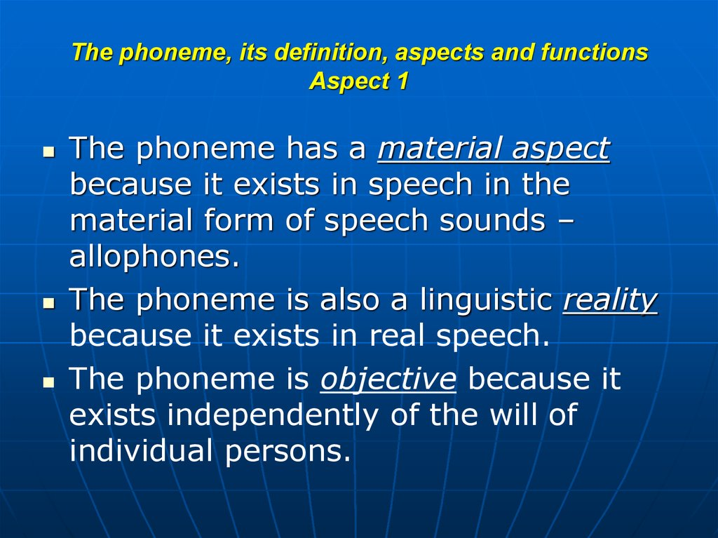 The phoneme, its definition, aspects and functions Aspect 1