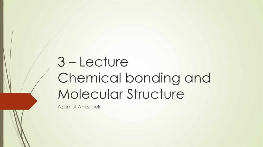 3 – Lecture Chemical bonding and Molecular Structure