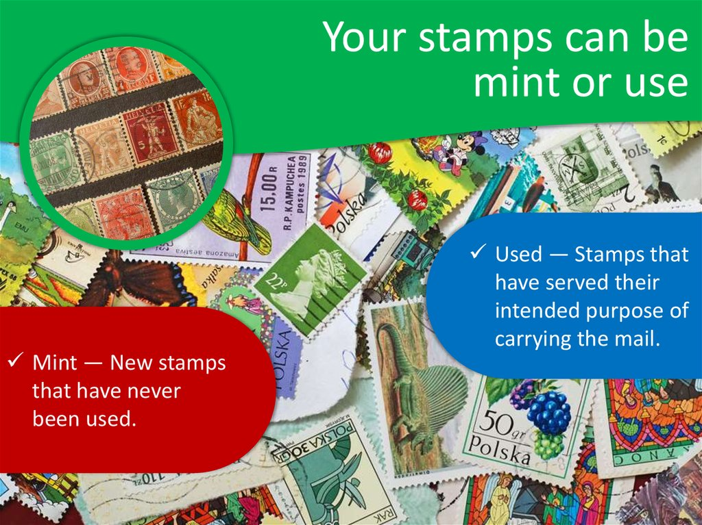 Your stamps can be mint or use