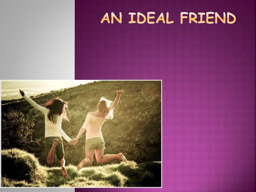 ideal friend
