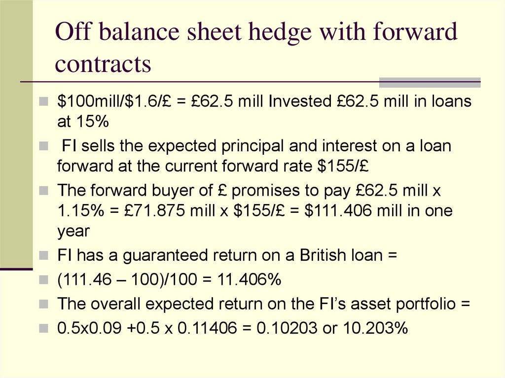 what would happen with a 100 hedge with forwards Alternative hedge accounting treatments for foreign exchange forwards posted on january 20, 2004 by ira.